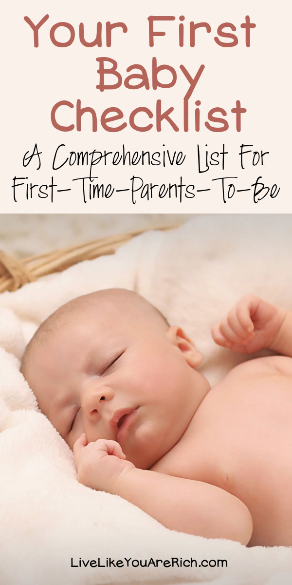 Your First Baby Checklist - A Comprehensive List for First-Time-Parents-To-Be. #livelikeyouarerich #baby #checklist #pregnant #pregnancy