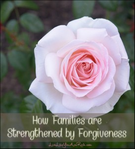 How Families are Strengthened by Forgiveness