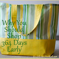 Why You Should Shop 364 Days Early