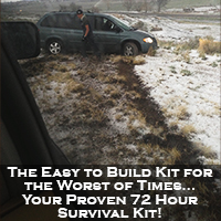 The Easy to Build Kit for the Worst of Times… Your Proven 72 Hour Survival Kit!