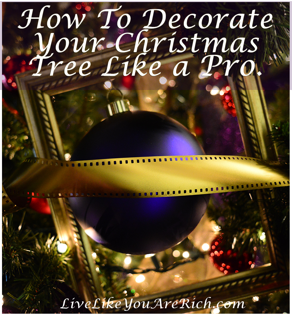 how to decorate your christmas tree like a pro live like you are rich