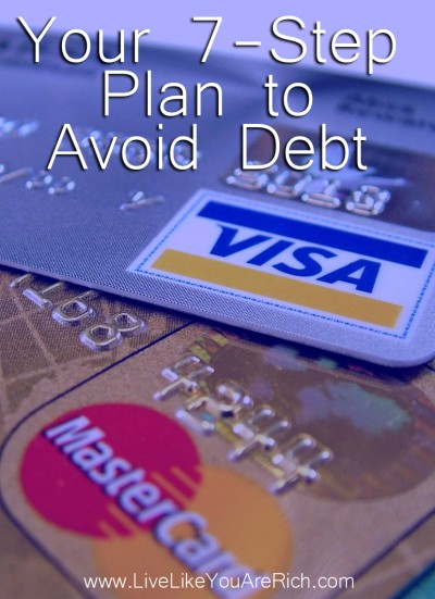 Avoid Debt. How to Avoid Debt. It is not how much you make, it is how much you keep. Here are 7 step plan to avoid debt. #getoutofdebt #debtfree