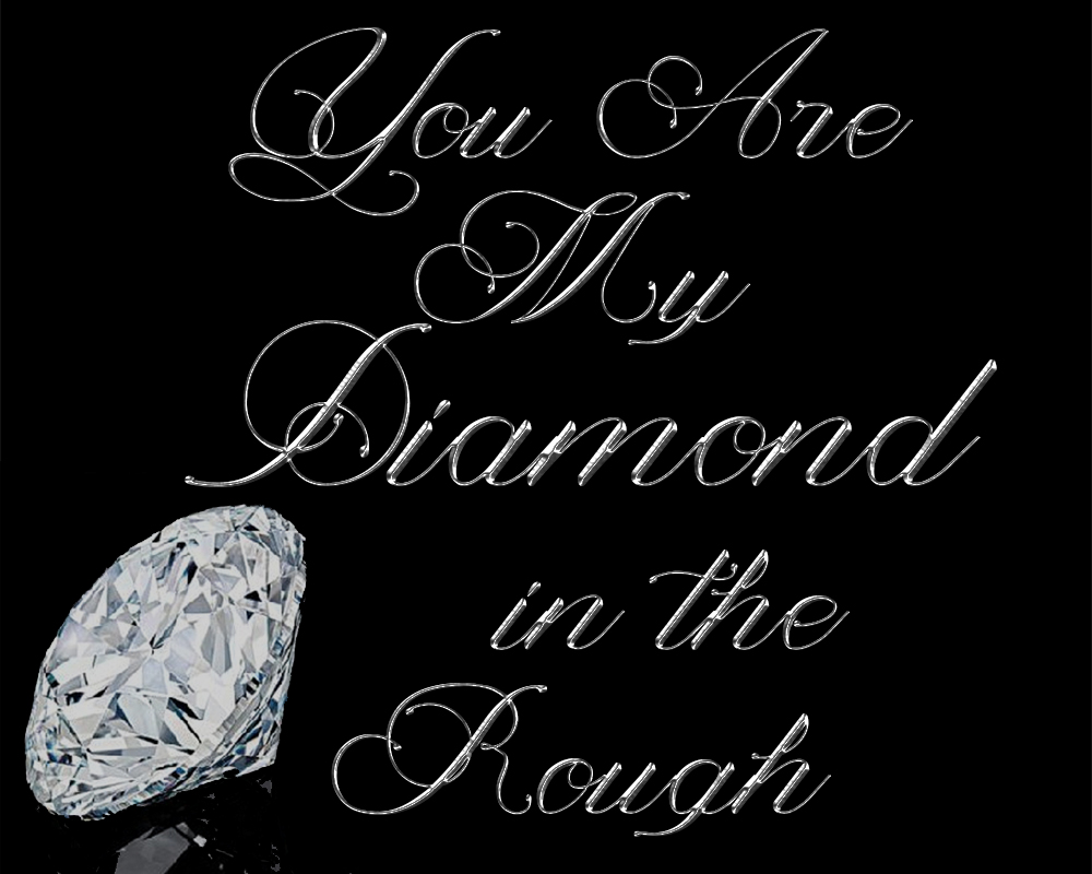 You Are My Diamond In The Rough Free Printable