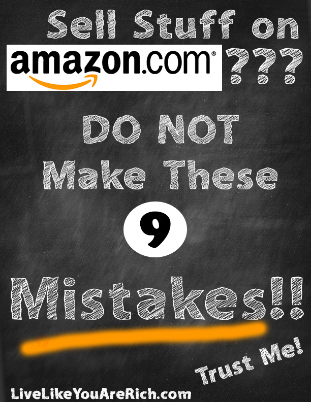 Sell Stuff on Amazon.com??? DO NOT Make These 9 Mistakes!! Trust Me!
