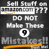 Sell stuff on Amazon? DO NOT make these 9 Mistakes!