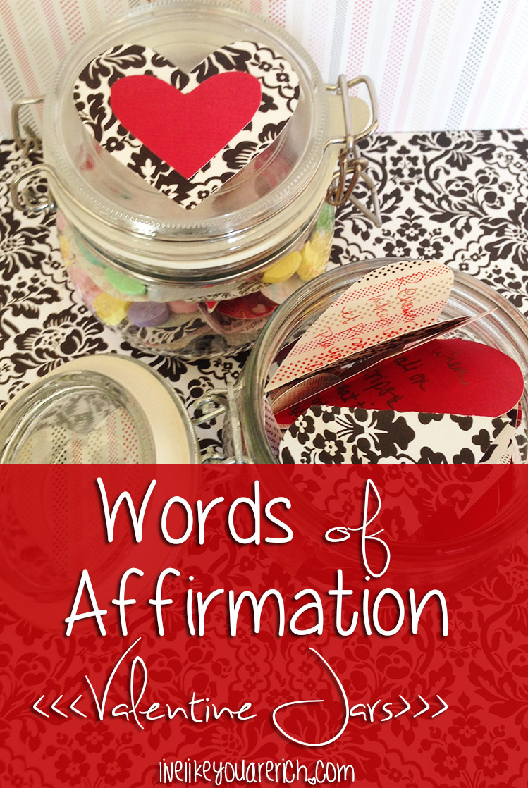 Words of Affirmation Valentine Jars. A unique ideas on what to write for a significant other.