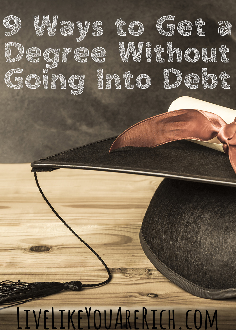9 Ways To Get A Degree Without Going Into Debt Live Like You Are Rich