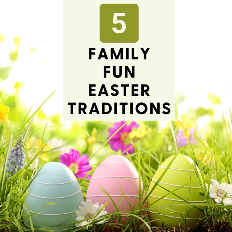 5 Family Fun Easter Traditions