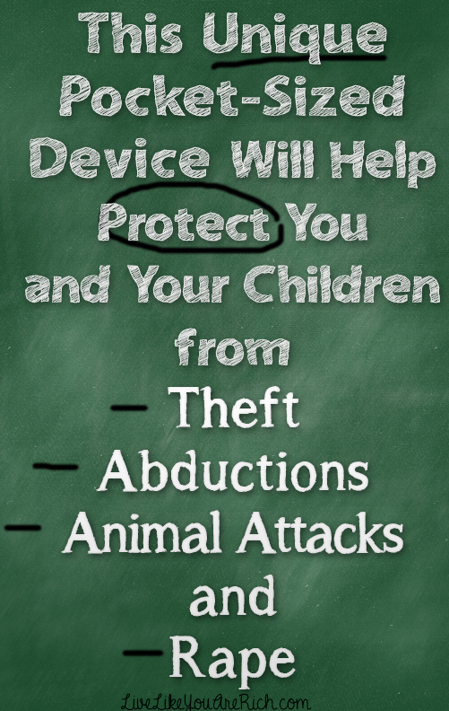 This Unique Pocket-Sized Device Will Help Protect You and Your Children From Theft, Abductions, Animal Attacks, and Rape