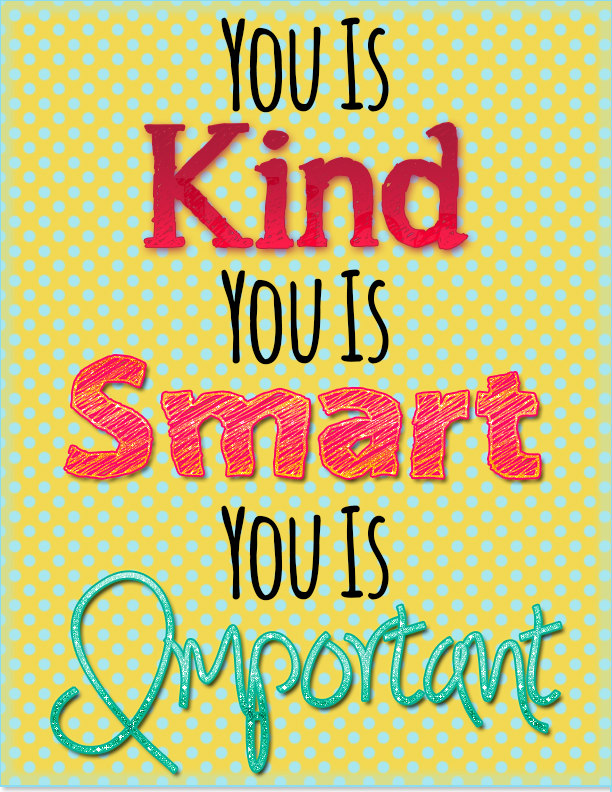 You is Kind, You is Smart, You is Important Free Printable