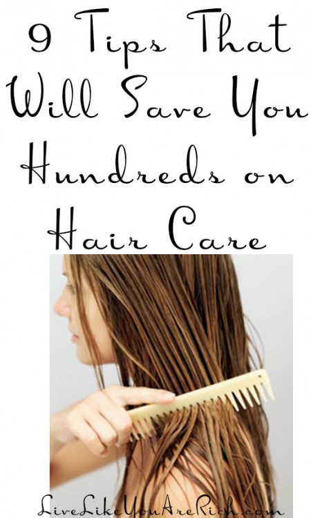 9 Tips That Will Save You Hundreds on Hair Care