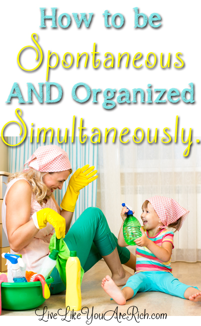 How to be Spontaneous AND Organized Simultaneously