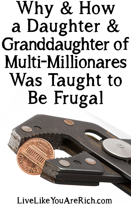 Why & How a Daughter & Granddaughter of Multi-Millionaires Was Taught to Be Frugal