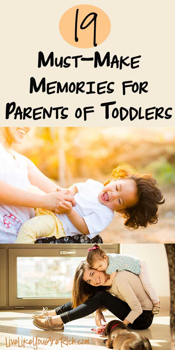 19 Must-Make Memories for Parents of Toddlers