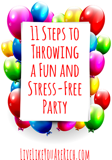 11 Steps to Throwing a Fun and Stress-Free Party