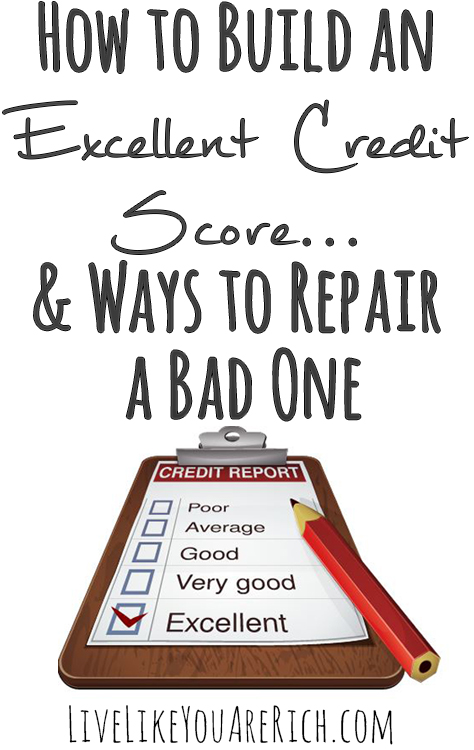 How to build an excellent credit score..and ways to repair a bad one.