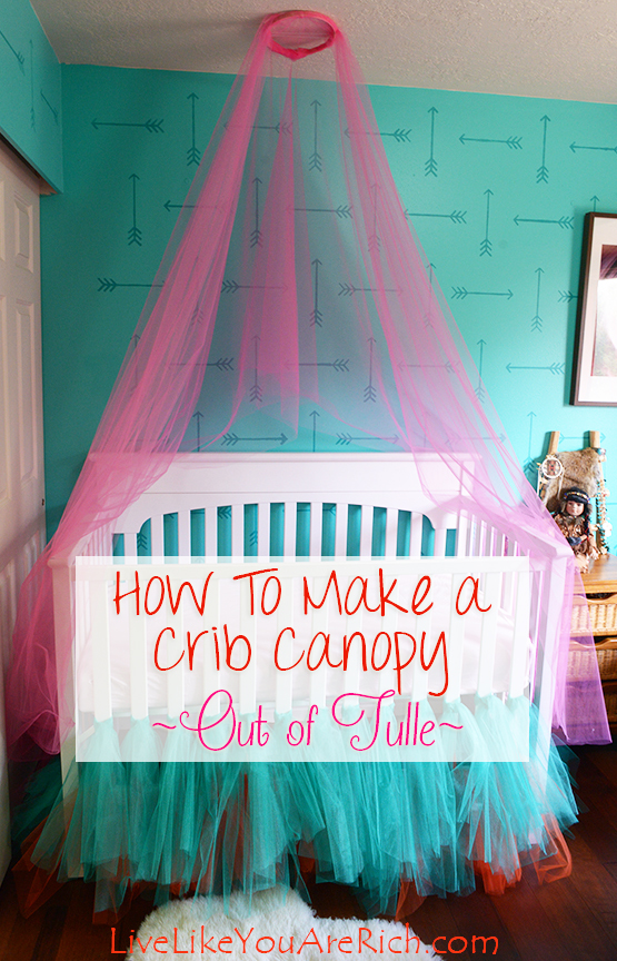 How to Make a Crib Canopy out of Tulle & to Make a Crib Canopy out of Tulle