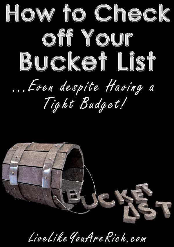 How to Check off Your Bucket List on a Tight Budget