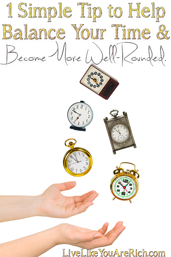 How to Balance Your Time and Become More Well-Rounded