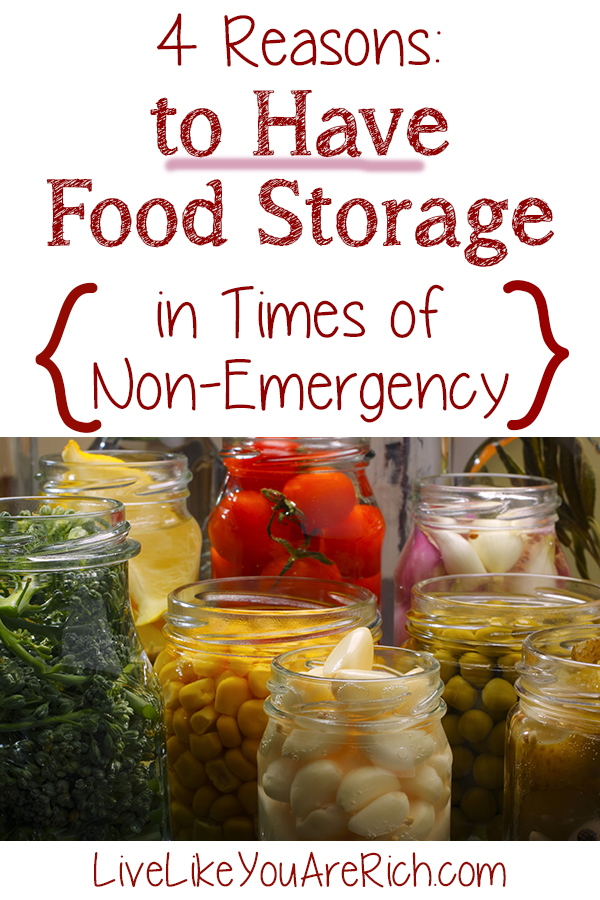 4 Reasons To have Food Storage In Times of Non-Emergency. #emergency #foodstorage