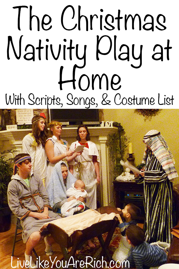 http://livelikeyouarerich.com/how-to-put-on-a-christmas-nativity-play-at-home-with-script-and-costume-list/