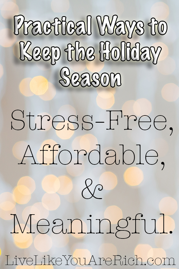 Practical Ways to Keep the Holiday Season Stress-Free, Affordable, & Meaningful