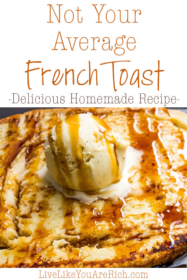 Delicious Homemade French Toast Recipe