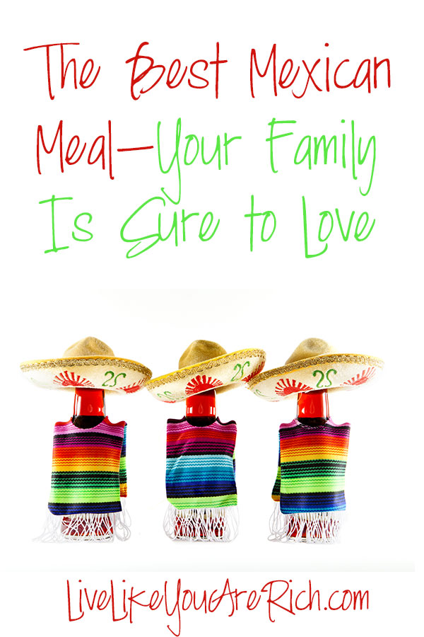 The-Best-Mexican-Meal-Your-Family-is-sure-to-love