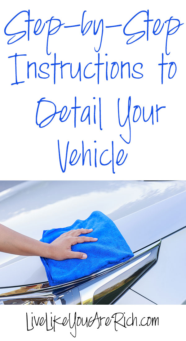 Step By Step Instructions To Detail Your Vehicle