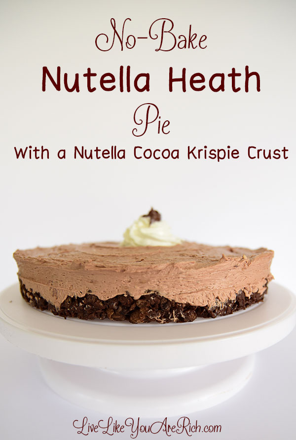 No-Bake Nutella Heath Pie with a Nutella Cocoa Krispie Crust