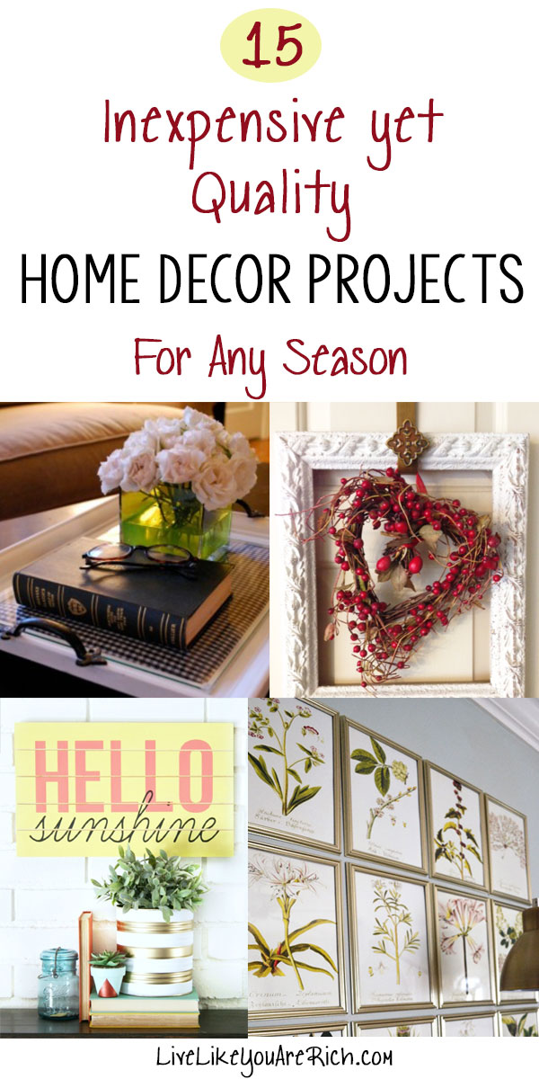 15 Inexpensive Yet Quality Home Decor Projects. #homedecor