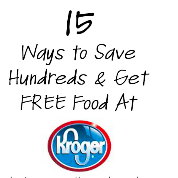 15 Ways to Save Hundreds and Get Free Food At Kroger