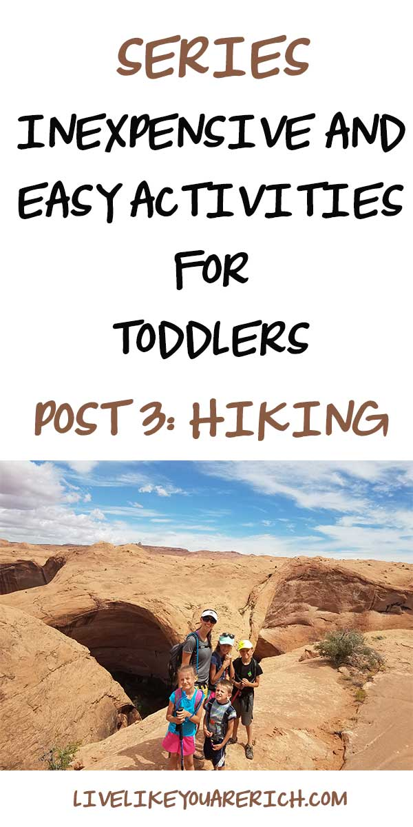 Inexpensive and Easy Activities for Toddlers—Series. Post 3: Hiking. #hiking #activitieswithkids #kidsactivities #summerfun #funactivities #parenting