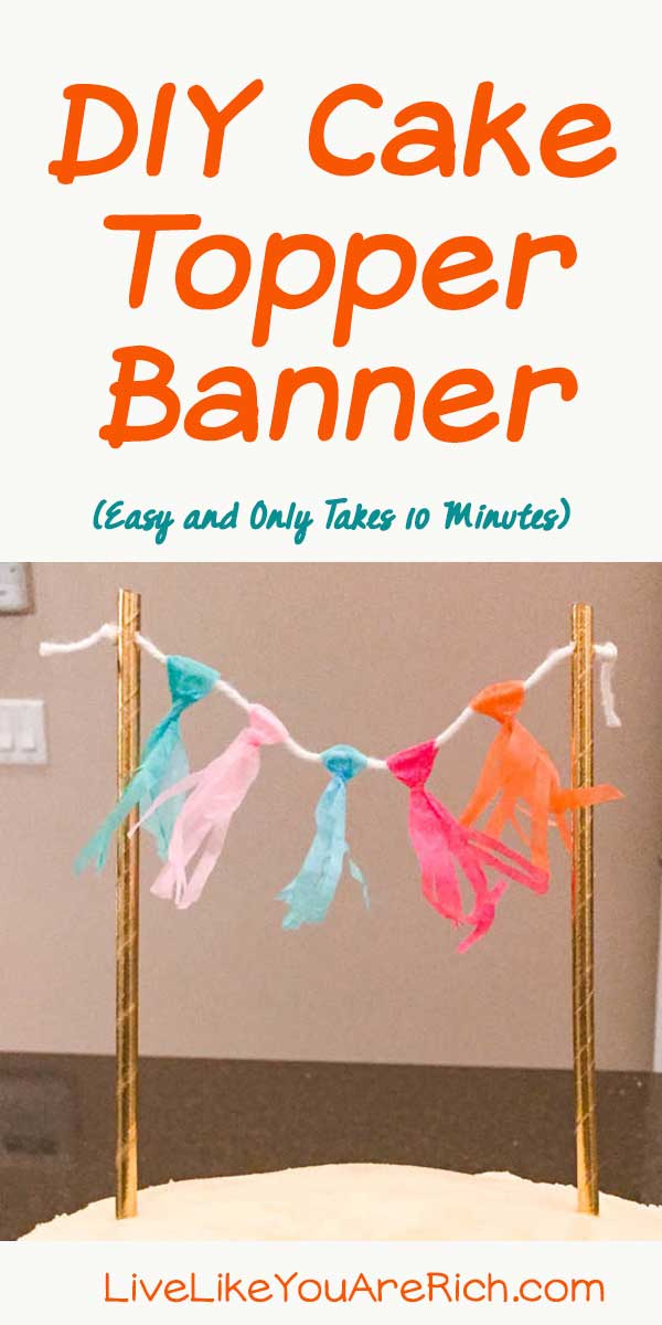DIY Cake Topper Banner - Easy and only takes 10 minutes to make! #DIY #CakeTopperBanner #banner #birthday #party