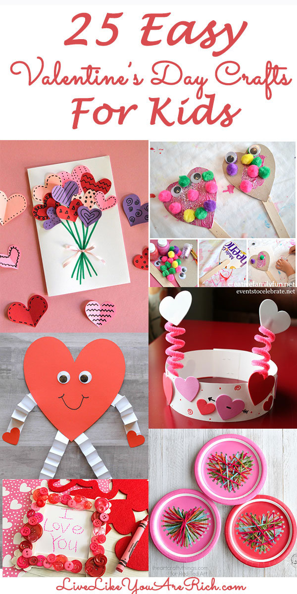 Looking for an easy fun craft activity to do with your kids this Valentine's Day? Here is a round up of 25 Easy Valentine's Day Craft for Kids that are fun and simple. #livelikeyouarerich #valentinesdaycrafts #craftsforkids #kidsactivities #crafts