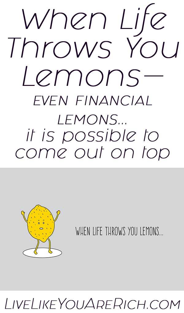 When Life Throws You Lemons—even financial lemons...
