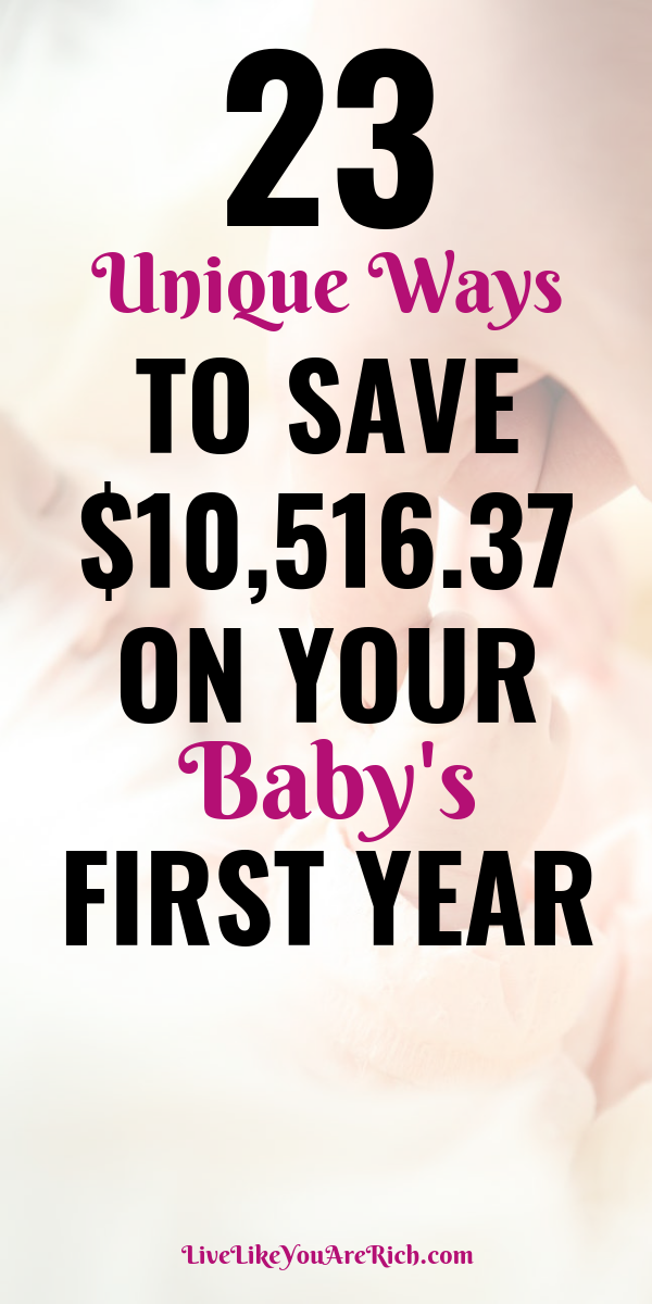 23 Unique Ways to save $10,516.37 on Your Baby's First Year