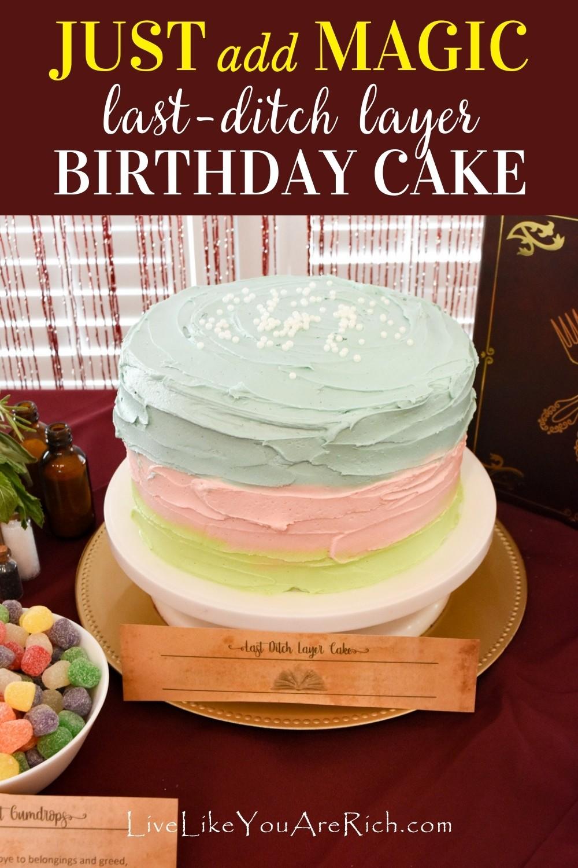 Just add Magic Last-Ditch Layer Birthday Cake